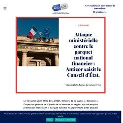 Attaque ministérielle contre le parquet national financier : Anticor saisit le Conseil d'État. Le 14 août 2020
