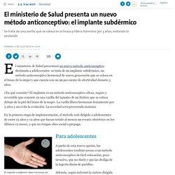 El ministerio de Salud presenta un nuevo método anticonceptivo: el implante subdérmico - 13.07.2014 - LA NACION