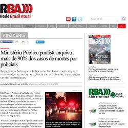 Ministério Público paulista arquiva mais de 90% dos casos de mortes por policiais