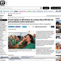 Fundo ligado ao Ministério da Justiça libera R$ 522 mil para pesquisa sobre ayahuasca