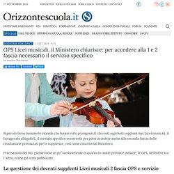 GPS Licei musicali, il Ministero chiarisce: per accedere alla 1 e 2 fascia necessario il servizio specifico - Orizzonte Scuola Notizie