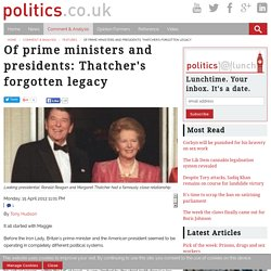 Of prime ministers and presidents: Thatcher's forgotten legacy