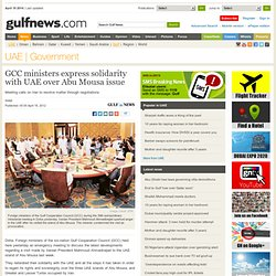 GCC ministers express solidarity with UAE over Abu Mousa issue