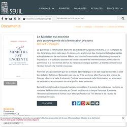 Le Ministre est enceinte, Bernard Cerquiglini, Documents