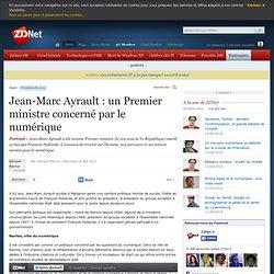 Jean-Marc Ayrault : un Premier ministre concerné par le numérique