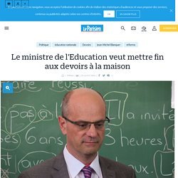 Le ministre de l'Education veut mettre fin aux devoirs à la maison - Le Parisien