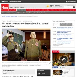 Un ministre nord-coréen exécuté au canon anti-aérien