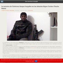 Le ministre de l'Intérieur bloque l'enquête sur les attentats Hyper Cacher-Charlie Hebdo