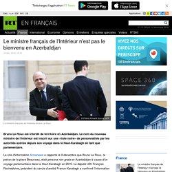 Le ministre français de l'Intérieur n'est pas le bienvenu en Azerbaïdjan