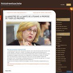 LA MINISTRE DE LA SANTE DE LITUANIE A PROPOSE DE TUER LES PAUVRES