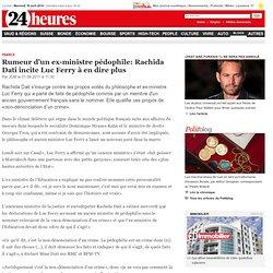 Rumeur d'un ex-ministre pédophile: Rachida Dati incite Luc Ferry à en dire plus