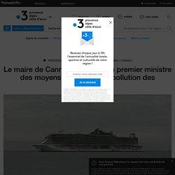 Le maire de Cannes demande au premier ministre des moyens pour limiter la pollution des paquebots - France 3 Provence-Alpes-Côte d'Azur