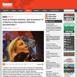 Note au Premier ministre : que se passera-t-il si Marine Le Pen remporte l'élection présidentielle