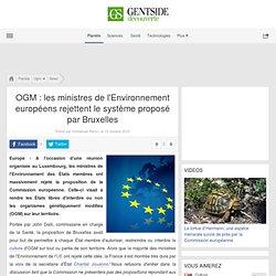 MAXISCIENCES - OGM : les ministres de l'Environnement européens rejettent le système proposé par Bruxelles