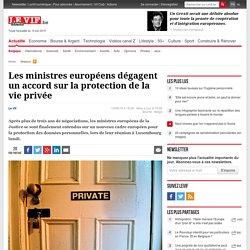 Les ministres européens dégagent un accord sur la protection de la vie privée