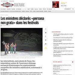 Les ministres déclarés «persona non grata» dans les festivals