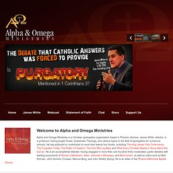 Alpha and Omega Ministries, The Christian Apologetics Ministry of James R. White