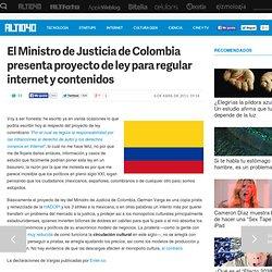 El Ministro de Justicia de Colombia presenta proyecto de ley para regular internet y contenidos — ALT1040
