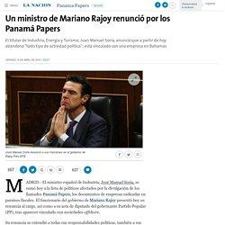 Un ministro de Mariano Rajoy renunció por los Panamá Papers - 15.04.2016 - LA NACION