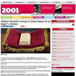 "Ministro Mirabal le entrega el ""primer lingote de oro limpio"" a Maduro"