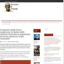 """Il ministro degli Esteri ungherese: la spinta delle Nazioni Unite per le migrazioni di massa minaccia """"tutta l'umanità"""" — Blondet & Friends"""