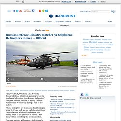 Russian Defense Ministry to Order 32 Shipborne Helicopters in 2014 – Official
