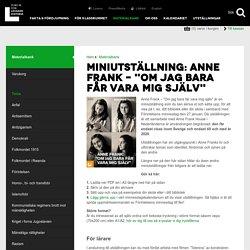 """Miniutställning: Anne Frank – """"Om jag bara får vara mig själv"""""""
