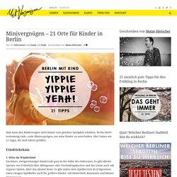 Minivergnügen – 21 Orte für Kinder in Berlin