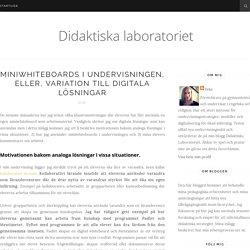 Miniwhiteboards i undervisningen, eller, variation till digitala lösningar