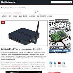 Le Minix Neo X7 en pré-commande à 106.45€