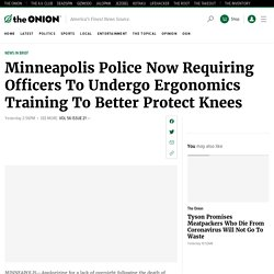 Minneapolis Police Now Requiring Officers To Undergo Ergonomics Training To Better Protect Knees