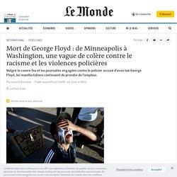 Mort de George Floyd: de Minneapolis à Washington, une vague de colère contre le racisme et les violences policières