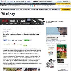 De Kafka à Minority Report – Ma décennie Sarkozy S2E4