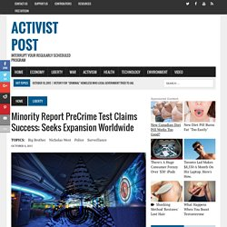 Minority Report PreCrime Test Claims Success; Seeks Expansion Worldwide