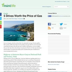 5 Drives Worth the Price of Gas
