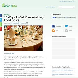 10 Ways to Cut Your Wedding Food Costs
