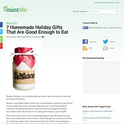 7 Homemade Holiday Gifts That Are Good Enough to Eat | MintLife Blog | Personal Finance News & Advice - StumbleUpon