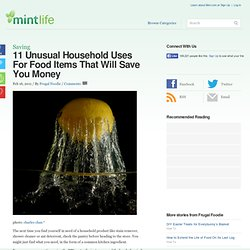 11 Unusual Household Uses For Food Items That Will Save You Money | MintLife...