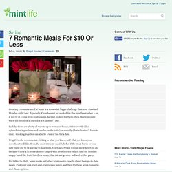 7 Romantic Meals For $10 Or Less | MintLife Blog | Personal Finance News & Advice - StumbleUpon