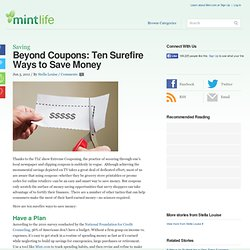 Beyond Coupons: Ten Surefire Ways to Save Money