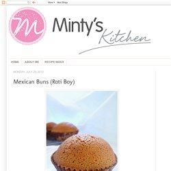 Minty's Kitchen: Mexican Buns (Roti Boy)