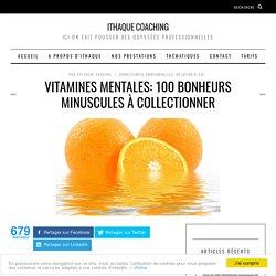 Vitamines mentales: 100 bonheurs minuscules à collectionner