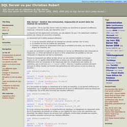 SQL Server : Gestion des minuscules, majuscules et accent dans les chaînes de caractères , SQL Server vu par Christian Robert