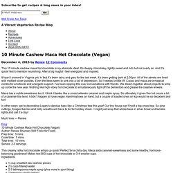 10 Minute Cashew Maca Hot Chocolate (Vegan)