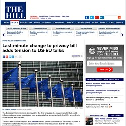 Last-minute change to privacy bill adds tension to US-EU talks