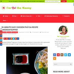 30-Minute Easy Chicken Phở Ga Recipe #WeekdaySupper - I'm Not the Nanny