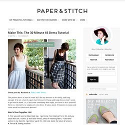 Make This: The 30 Minute $6 Dress Tutorial | papernstitch