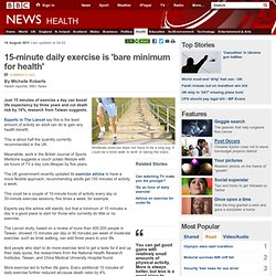 15-minute daily exercise is 'bare minimum for health'
