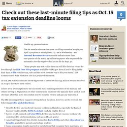 Check out these last-minute filing tips as Oct. 15 tax extension deadline looms