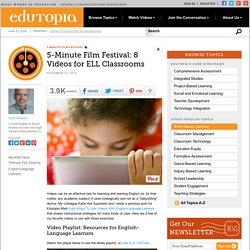 5-Minute Film Festival: 8 Videos for ELL Classrooms